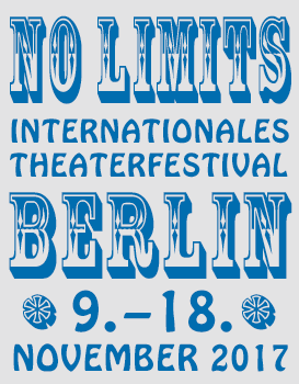 NO LIMITS Internationales Theaterfestival findet statt vom 9. - 18. November 2017 in Berlin